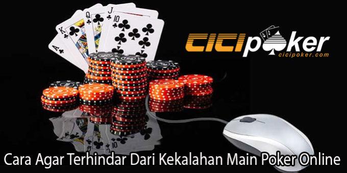 Cara Agar Terhindar Dari Kekalahan Main Poker Online